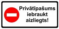"""Norāde """"Privātīpašums iebraukt aizliegts"""" 16x32"""
