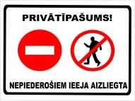 """Norāde """"Privātīpašums ienākt aizliegts"""" 22x32"""