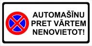 """Norāde """"Automašīnu pret vārtiem nenovietot"""" 16x32 (ar zīmi)"""