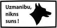 """Zīme """"Uzmanību, niks suns!"""" (plastikāta 100x200) - AM002"""